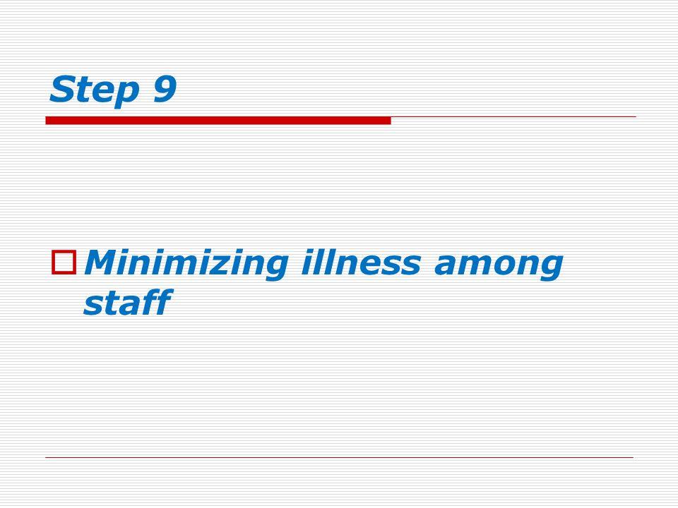 Step 9  Minimizing illness among staff