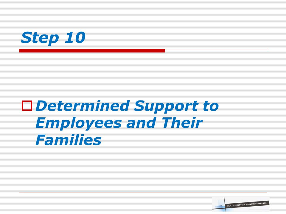 Step 10  Determined Support to Employees and Their Families