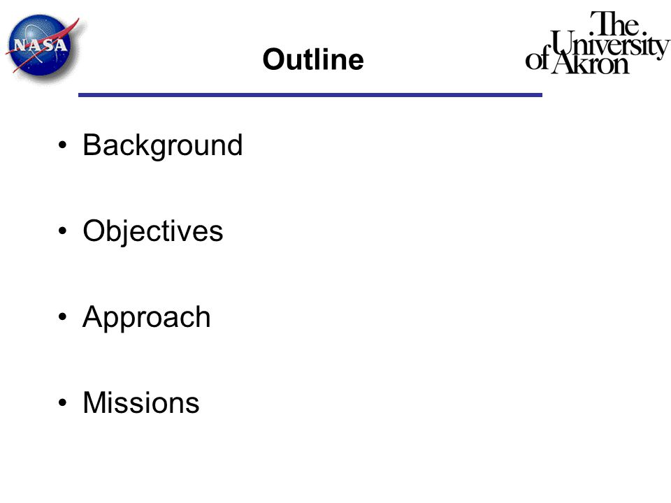 Outline Background Objectives Approach Missions