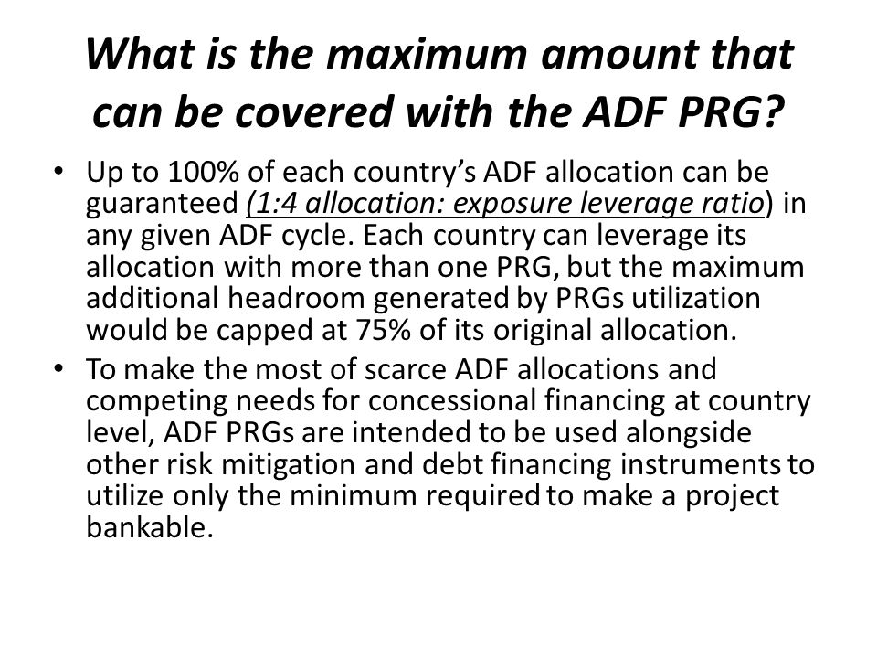 What is the maximum amount that can be covered with the ADF PRG.