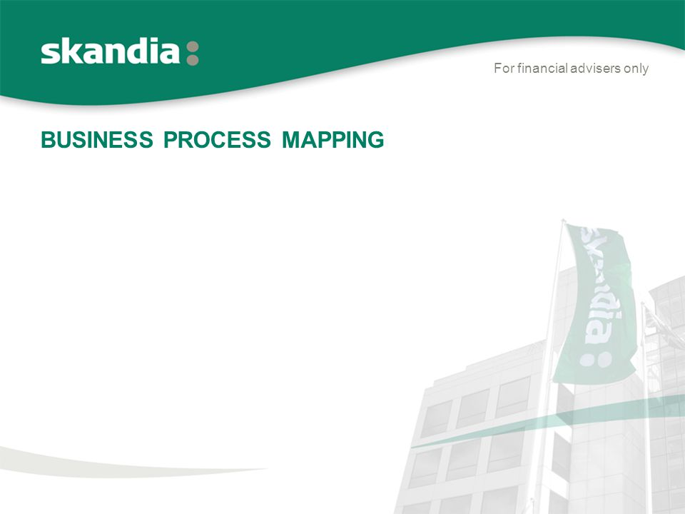BUSINESS PROCESS MAPPING For financial advisers only