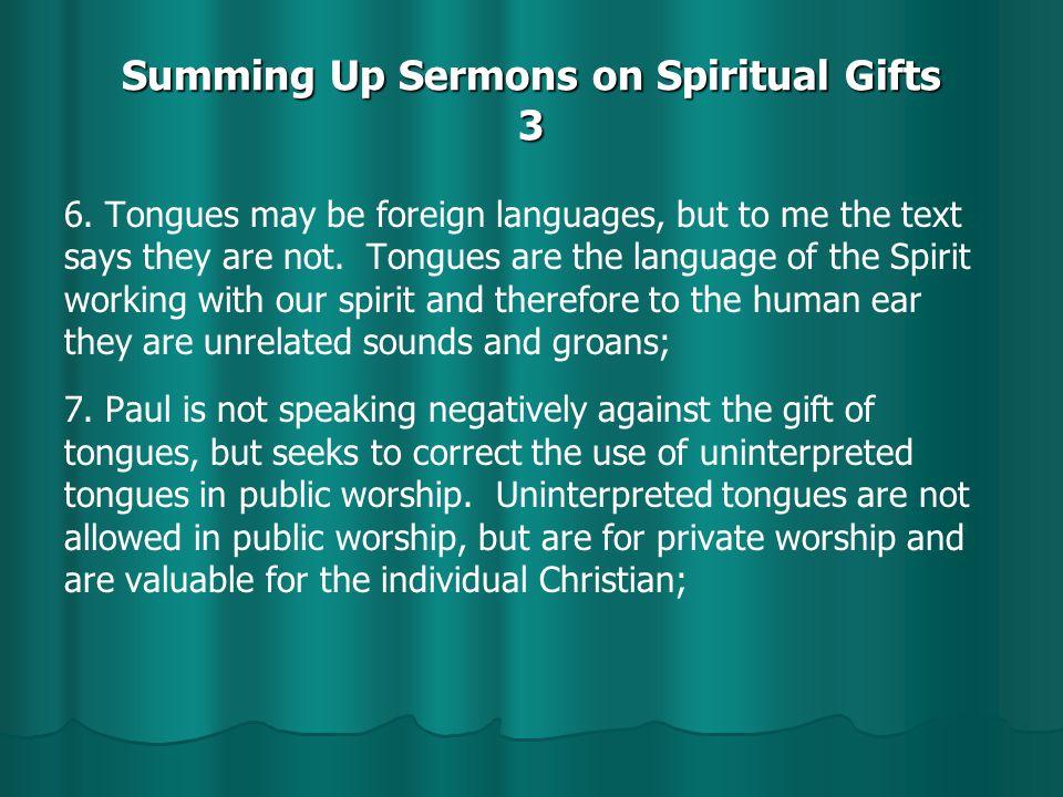 Summing Up Sermons on Spiritual Gifts 4 8.