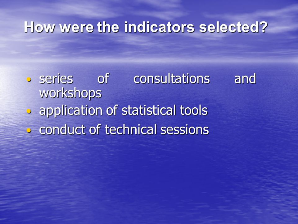 How were the indicators selected.