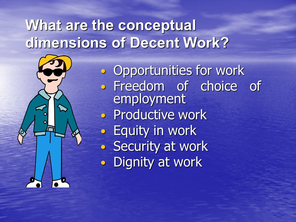 What are the conceptual dimensions of Decent Work.