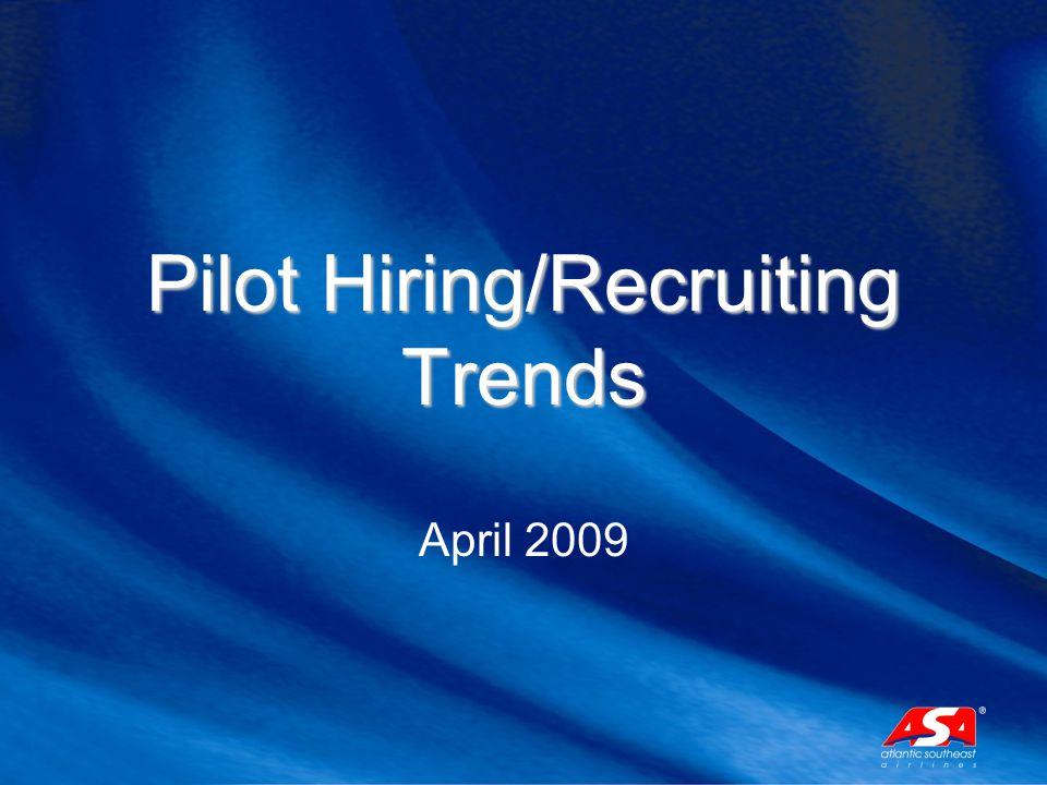 Pilot Hiring/Recruiting Trends April 2009