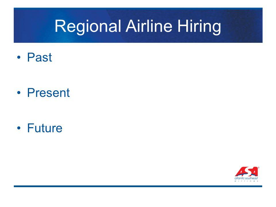 Regional Airline Hiring Past Present Future