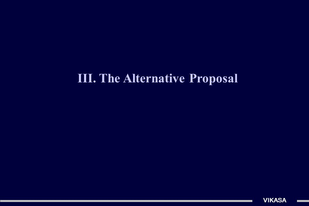 III. The Alternative Proposal VIKASA