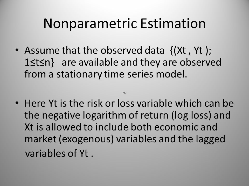 Nonparametric Estimation Assume that the observed data {(Xt, Yt ); 1≤t≤n} are available and they are observed from a stationary time series model. Her