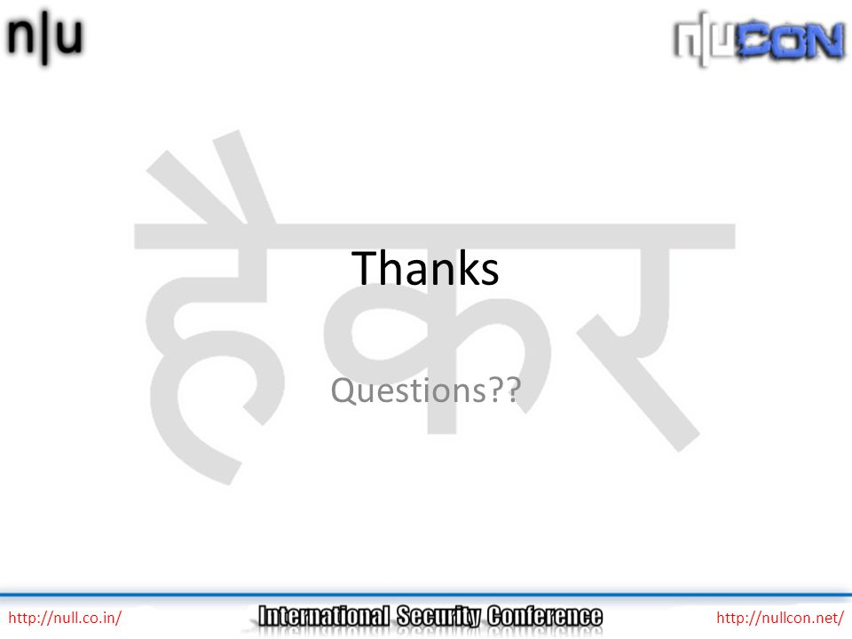 Thanks Questions http://null.co.in/http://nullcon.net/