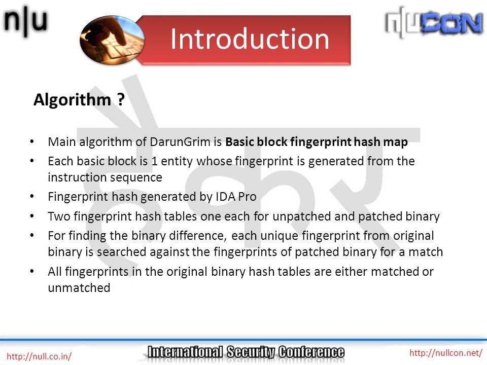 Algorithm ? Main algorithm of DarunGrim is Basic block fingerprint hash map Each basic block is 1 entity whose fingerprint is generated from the instr