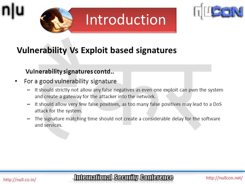 Vulnerability Vs Exploit based signatures Vulnerability signatures contd..