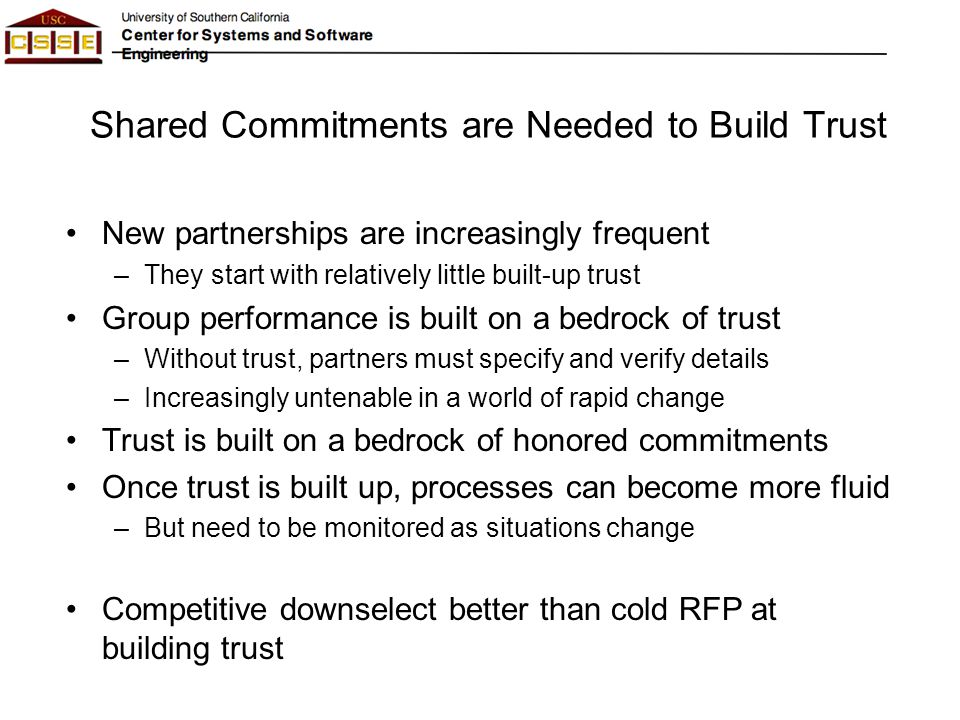 Shared Commitments are Needed to Build Trust New partnerships are increasingly frequent –They start with relatively little built-up trust Group perfor