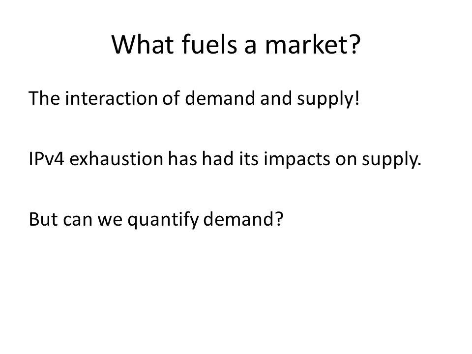 What fuels a market. The interaction of demand and supply.