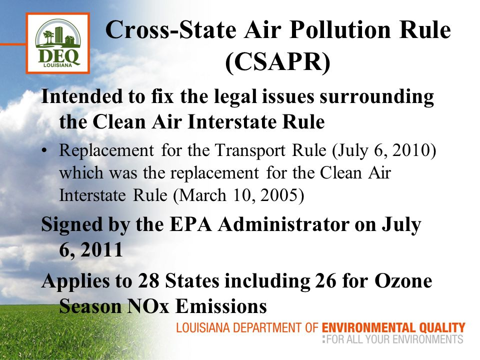 Impacts to Louisiana's Energy Supply from EPA Cross-State Air Pollution Rule Paul Miller Assistant to the Secretary