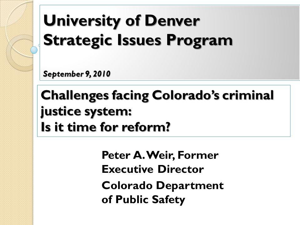 University of Denver Strategic Issues Program September 9, 2010 Peter A.