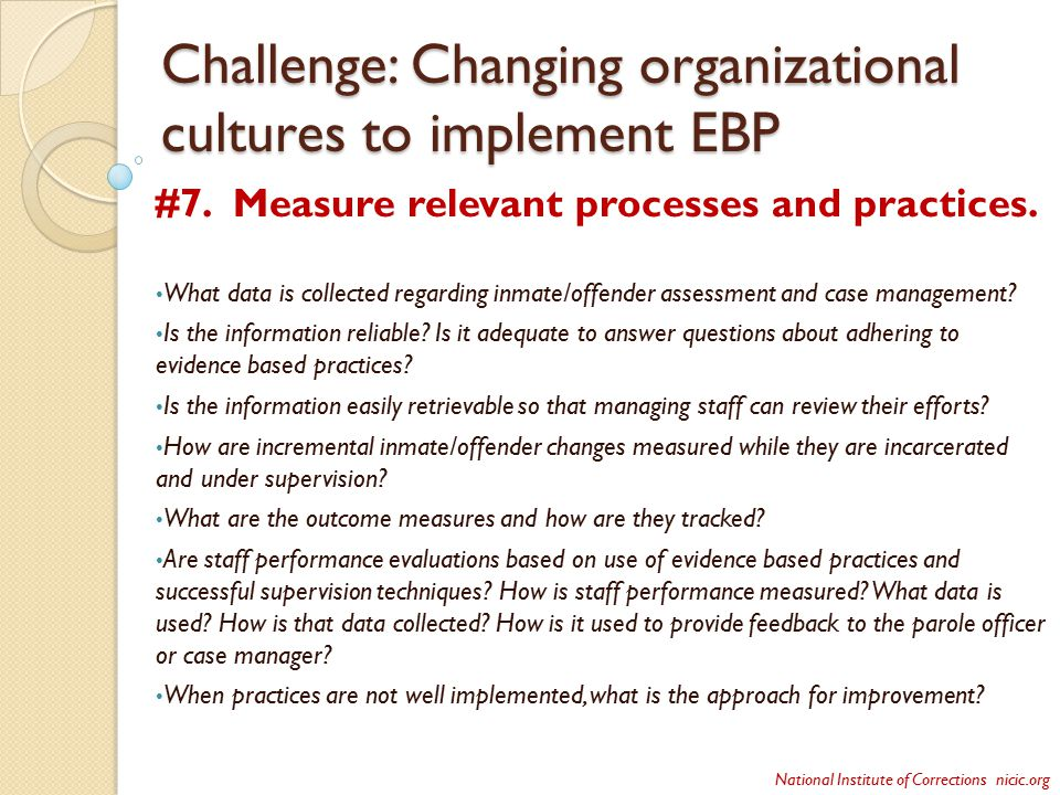 Challenge: Changing organizational cultures to implement EBP #7.