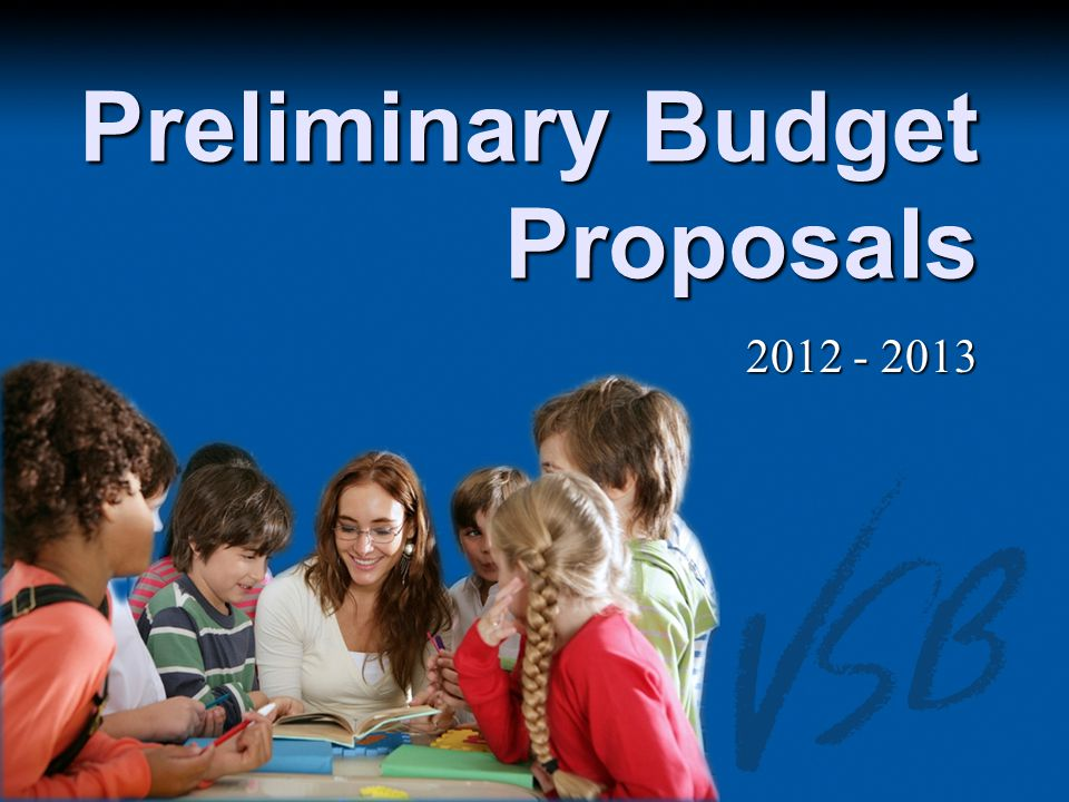 Preliminary Budget Proposals 2012 - 2013