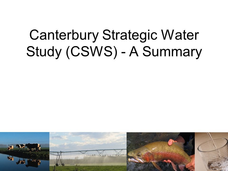 Canterbury Strategic Water Study (CSWS) - A Summary