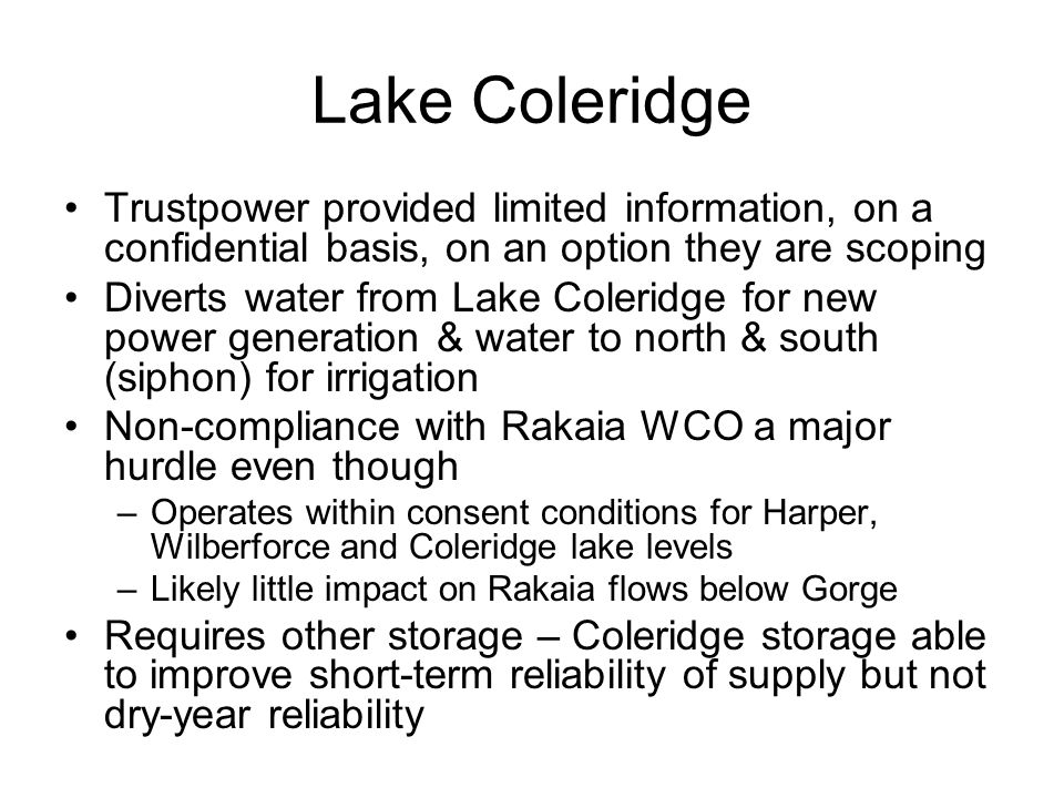 Lake Coleridge Trustpower provided limited information, on a confidential basis, on an option they are scoping Diverts water from Lake Coleridge for n