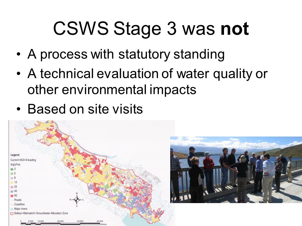 CSWS Stage 3 was not A process with statutory standing A technical evaluation of water quality or other environmental impacts Based on site visits