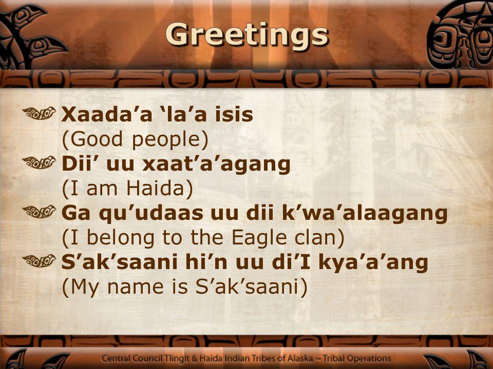 Haida Name:S'ak'saani Tlingit Name:Daanna' Shawa'at (Money Woman) Haida Clan: Eagle/Frog/Sculpin Tlingit Clan: Raven/Coho