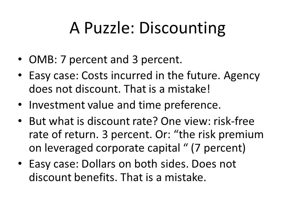 A Puzzle: Discounting OMB: 7 percent and 3 percent.