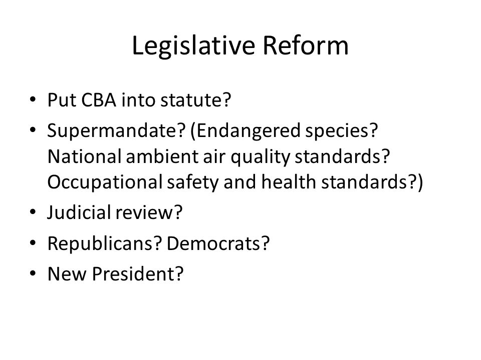 Legislative Reform Put CBA into statute. Supermandate.