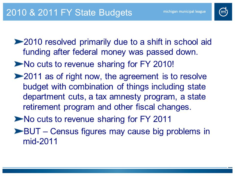2010 & 2011 FY State Budgets 2010 resolved primarily due to a shift in school aid funding after federal money was passed down.