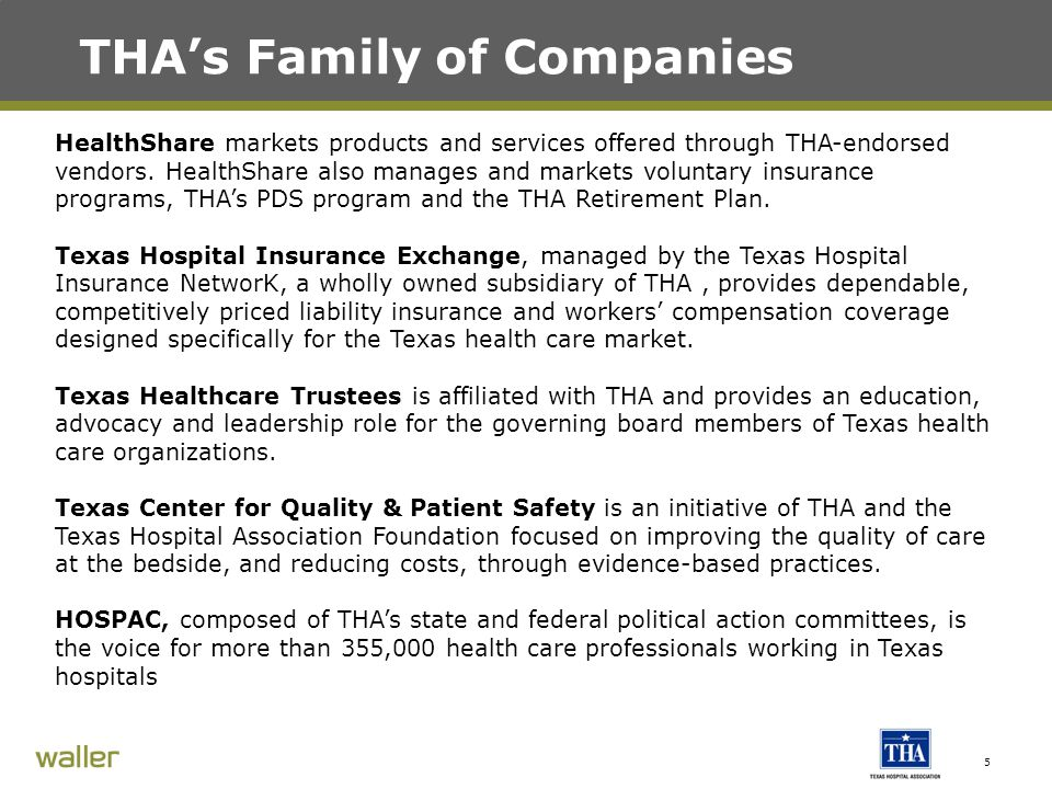 5 THA's Family of Companies HealthShare markets products and services offered through THA-endorsed vendors.
