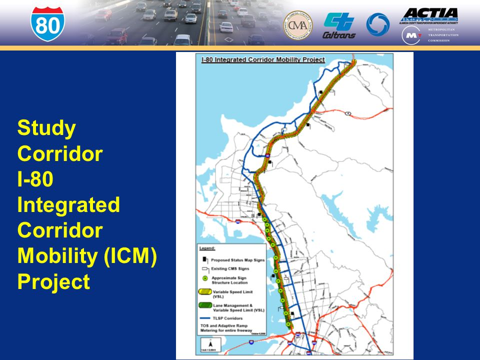 Study Corridor I-80 Integrated Corridor Mobility (ICM) Project