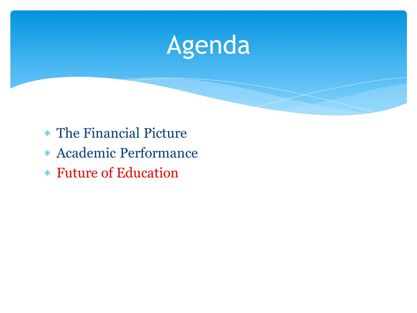  The Financial Picture  Academic Performance  Future of Education Agenda