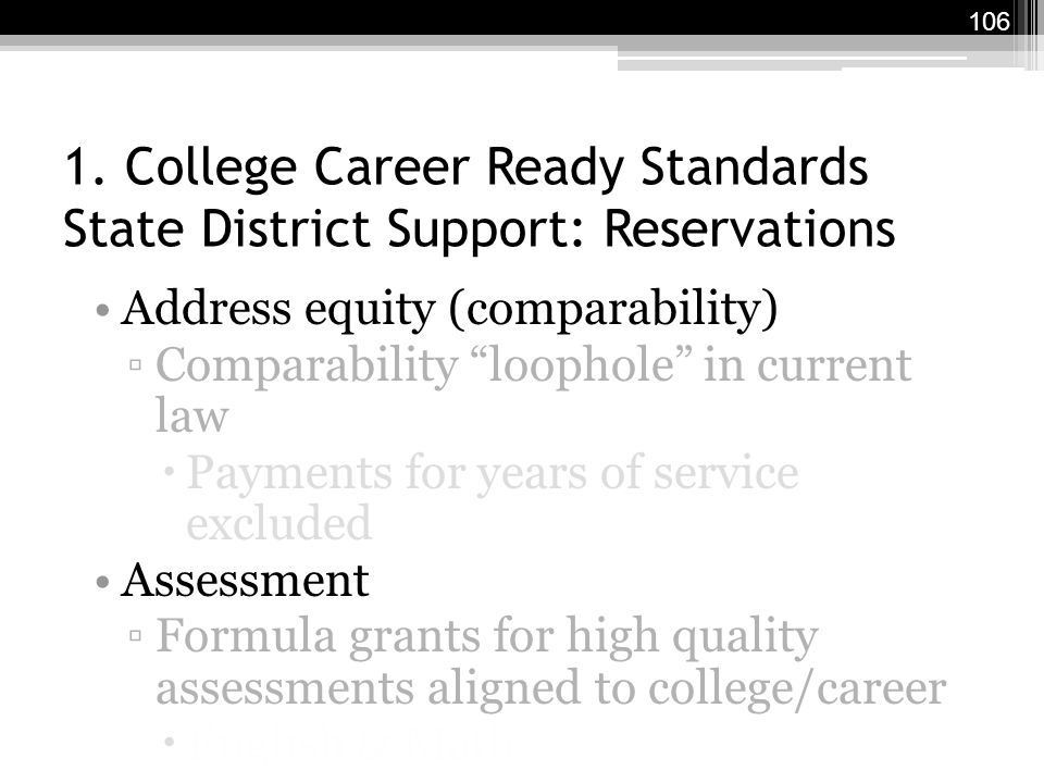 "1. College Career Ready Standards State District Support: Reservations Address equity (comparability) ▫Comparability ""loophole"" in current law  Payme"