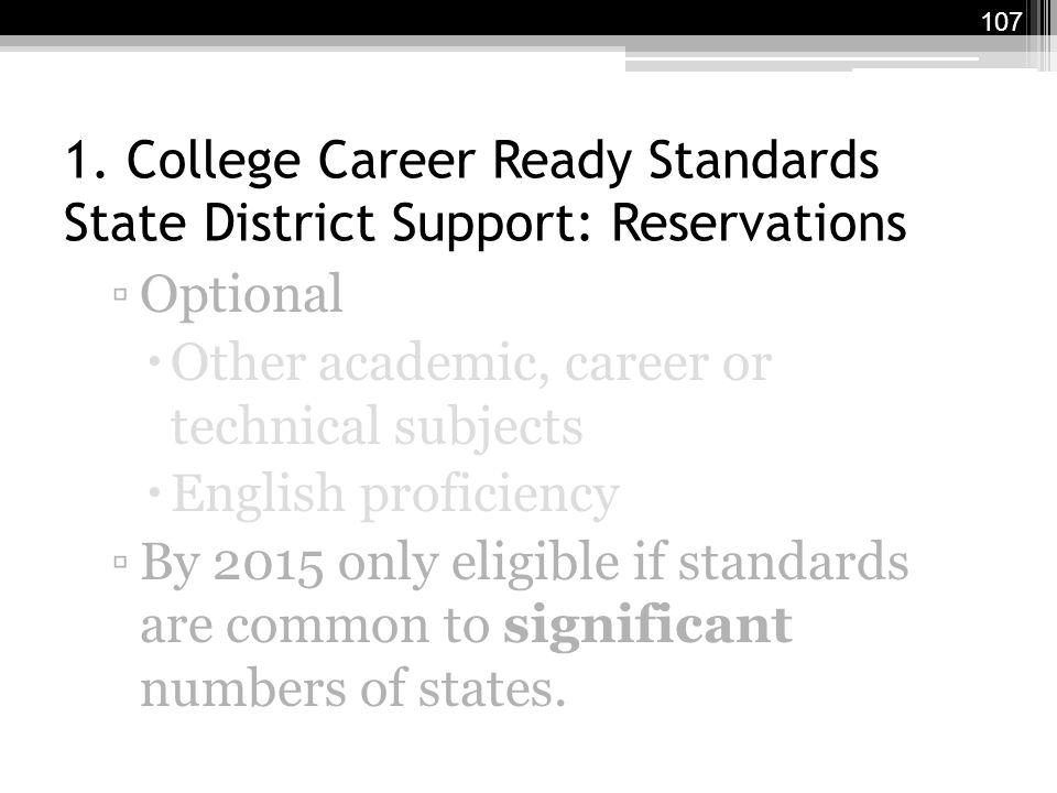 1. College Career Ready Standards State District Support: Reservations ▫Optional  Other academic, career or technical subjects  English proficiency