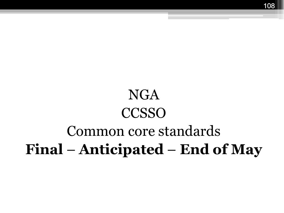 NGA CCSSO Common core standards Final – Anticipated – End of May 108