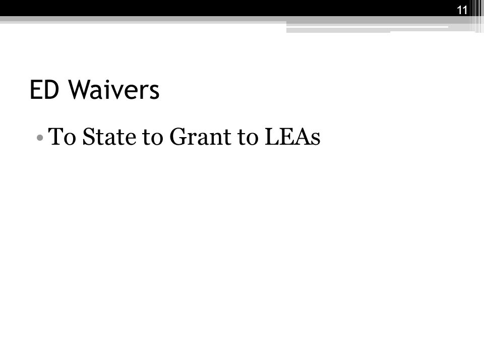 ED Waivers To State to Grant to LEAs 11
