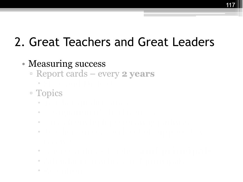 2. Great Teachers and Great Leaders Measuring success ▫Report cards – every 2 years  State and District ▫Topics  Teacher qualifications  Designatio