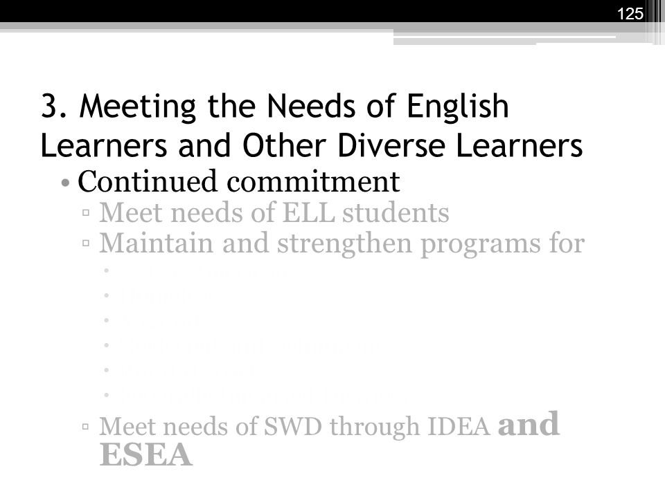 3. Meeting the Needs of English Learners and Other Diverse Learners Continued commitment ▫Meet needs of ELL students ▫Maintain and strengthen programs