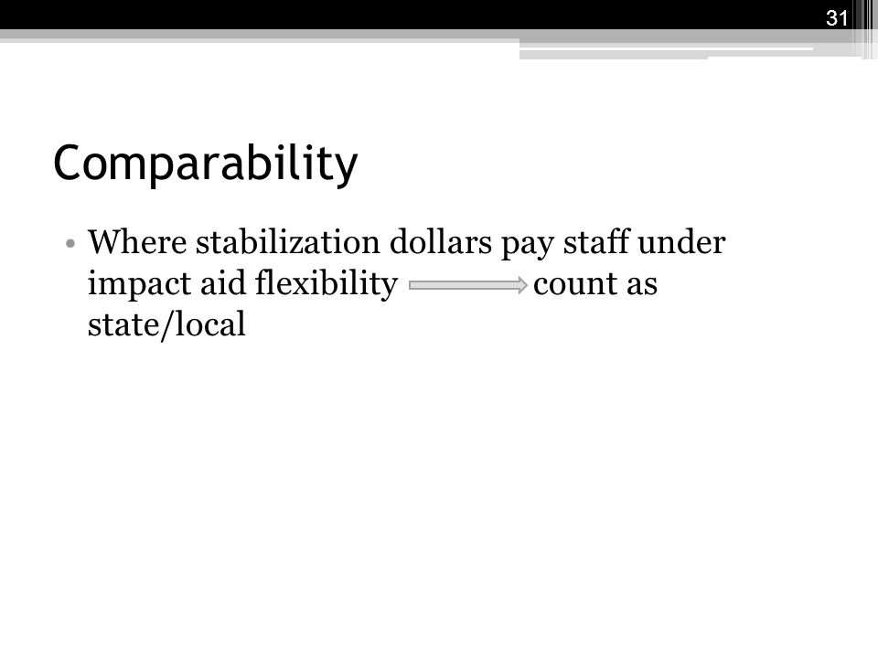 Comparability Where stabilization dollars pay staff under impact aid flexibility count as state/local 31