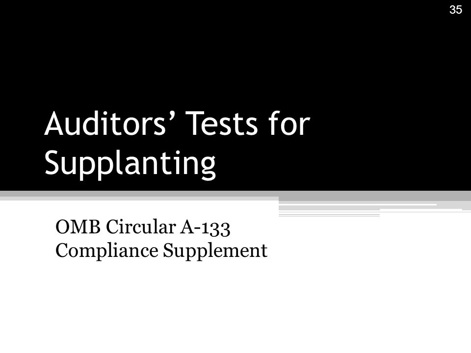 Auditors' Tests for Supplanting OMB Circular A-133 Compliance Supplement 35