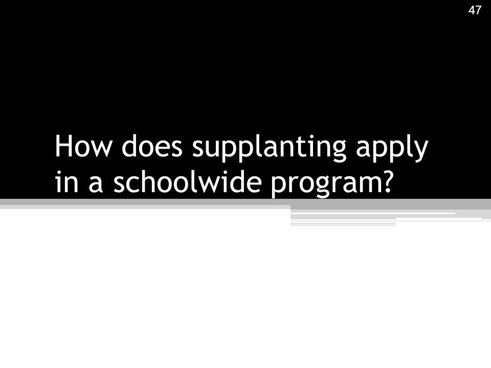 How does supplanting apply in a schoolwide program 47