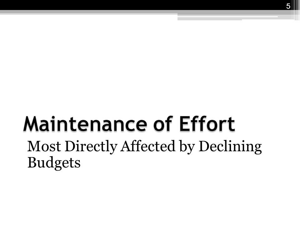 Most Directly Affected by Declining Budgets 5