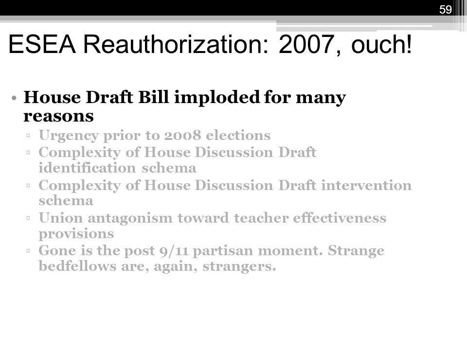 59 ESEA Reauthorization: 2007, ouch.