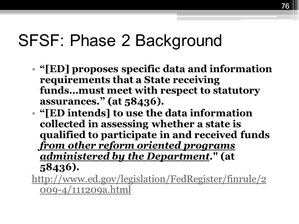 SFSF: Phase 2 Background [ED] proposes specific data and information requirements that a State receiving funds…must meet with respect to statutory assurances. (at 58436).
