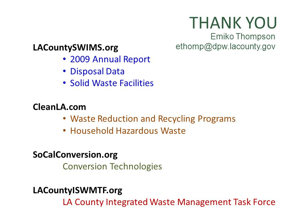 LACountySWIMS.org 2009 Annual Report Disposal Data Solid Waste Facilities CleanLA.com Waste Reduction and Recycling Programs Household Hazardous Waste