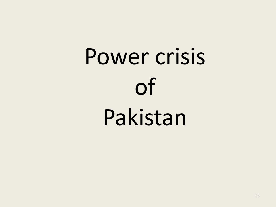 12 Power crisis of Pakistan