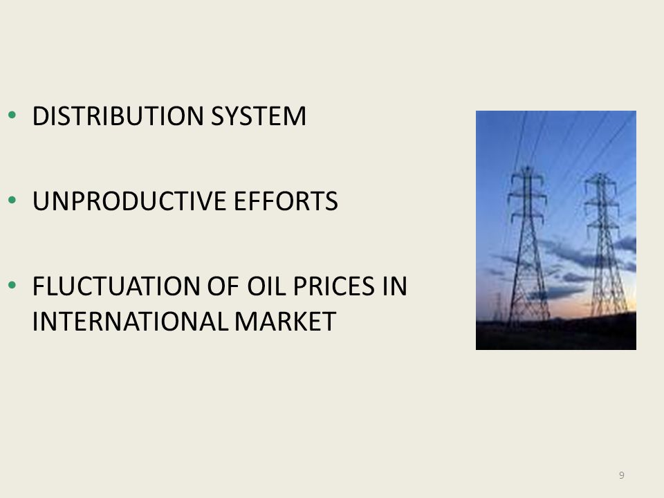 DISTRIBUTION SYSTEM UNPRODUCTIVE EFFORTS FLUCTUATION OF OIL PRICES IN INTERNATIONAL MARKET 9