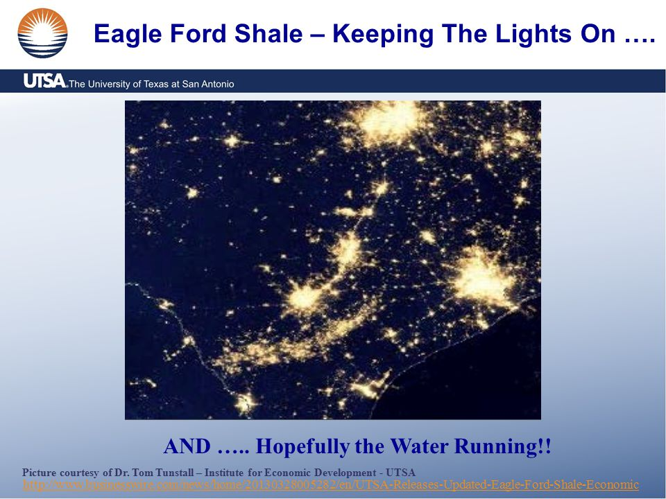 Eagle Ford Shale – Keeping The Lights On …. Picture courtesy of Dr.