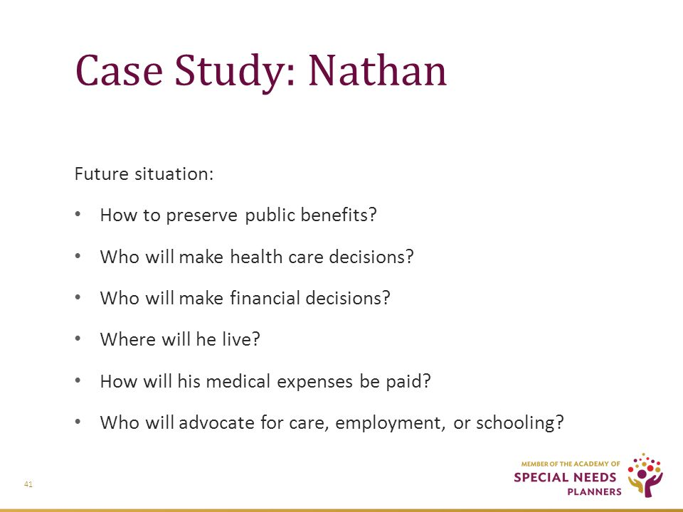 Case Study: Nathan Future situation: How to preserve public benefits.