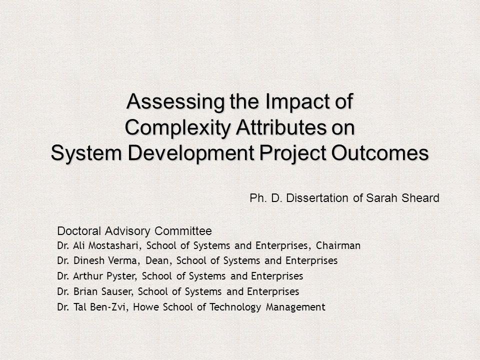 Assessing the Impact of Complexity Attributes on System Development Project Outcomes Ph.