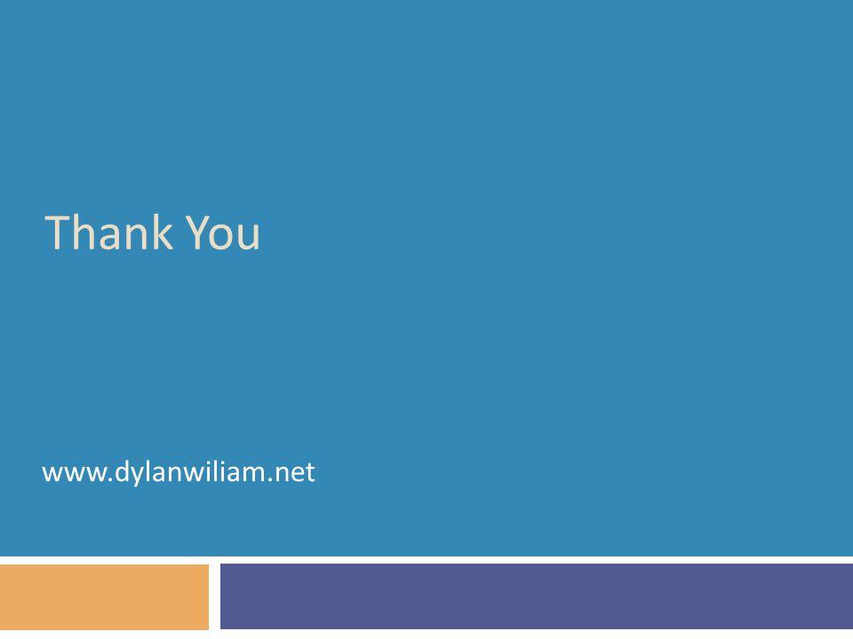 Thank You www.dylanwiliam.net